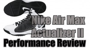 Nike Air Max Actualizer II Performance Review