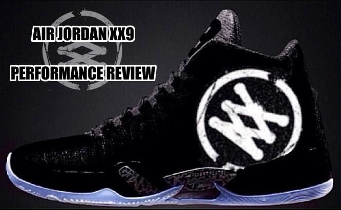 san francisco a4c55 c5c1b Air Jordan XX9 Performance Review - WearTesters