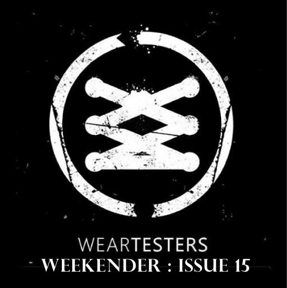 WearTesters Weekender Issue 15