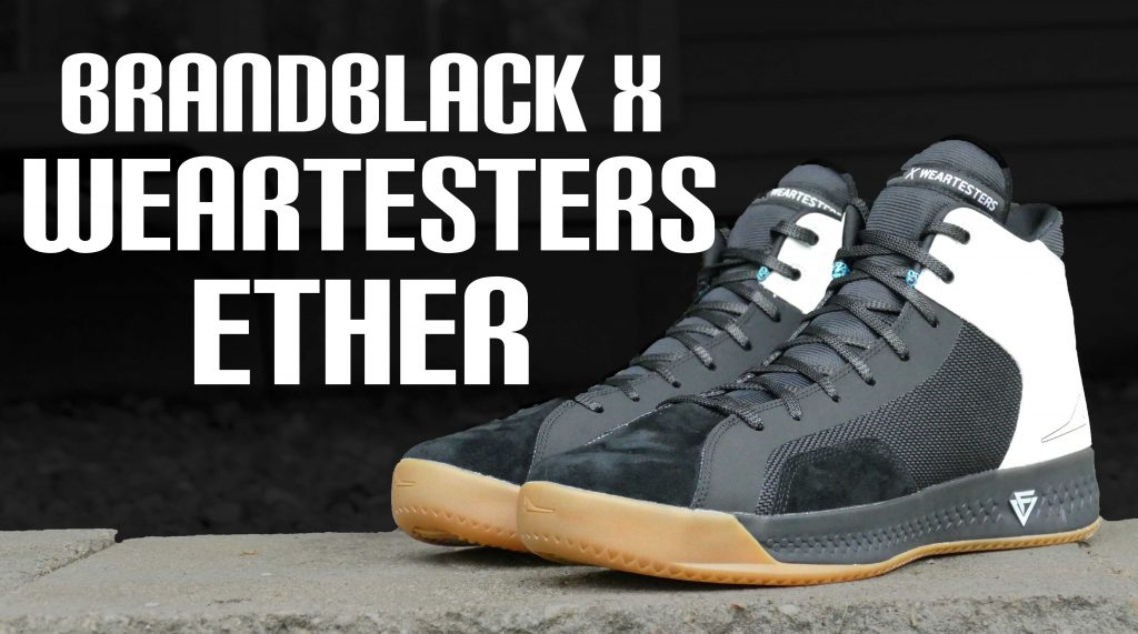 the best attitude 0b26b 29b8a BrandBlack X WearTesters Ether - Detailed Look and On Foot Review -  WearTesters ...