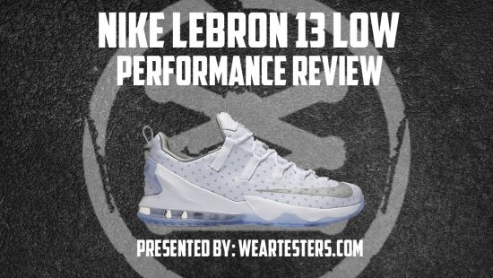 Nike LeBron 13 Low Performance Review Main