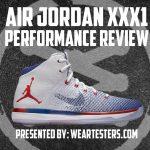 Air Jordan XXXI Performance Review