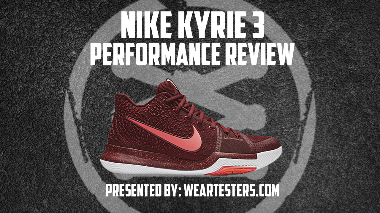 quality design 45128 39239 Nike Kyrie 3 Performance Review | Stanley T. - WearTesters