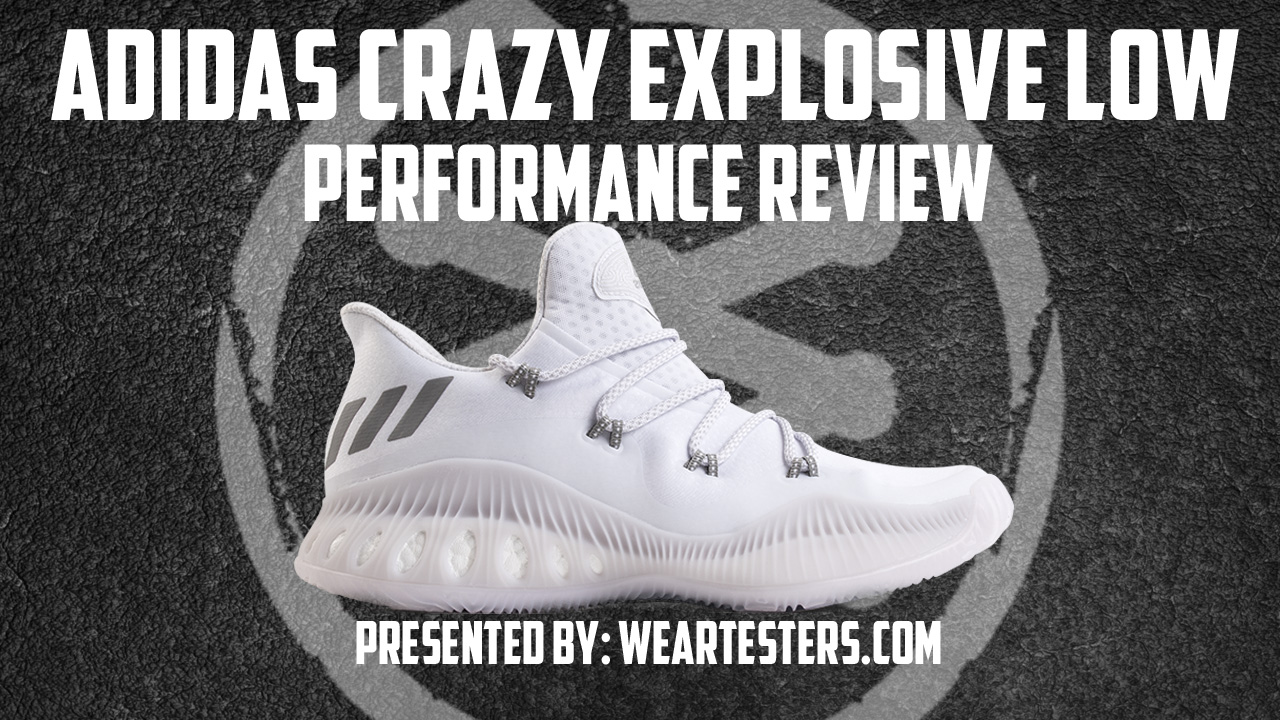 adidas crazy explosive low 2017 performance review
