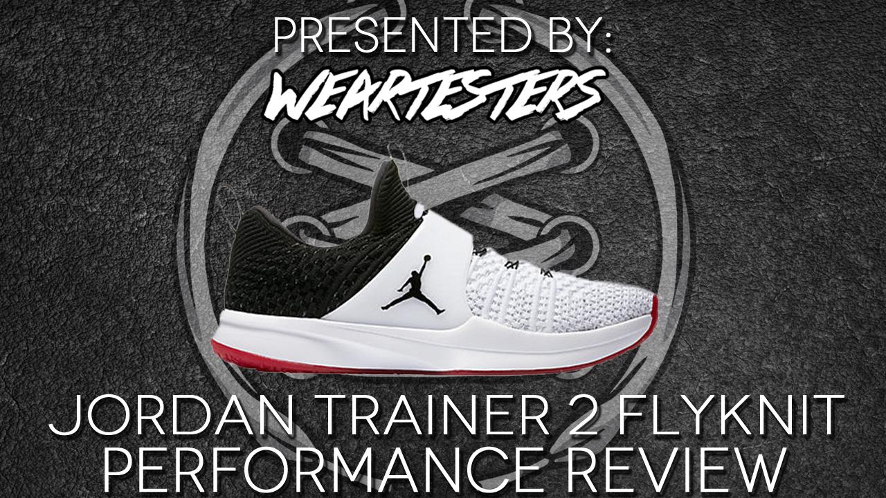 Performance Flyknit Trainer Review Jordan Weartesters 2 ulKc5FT1J3