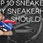 The Top 10 Sneakers Every Sneakerhead Should Own