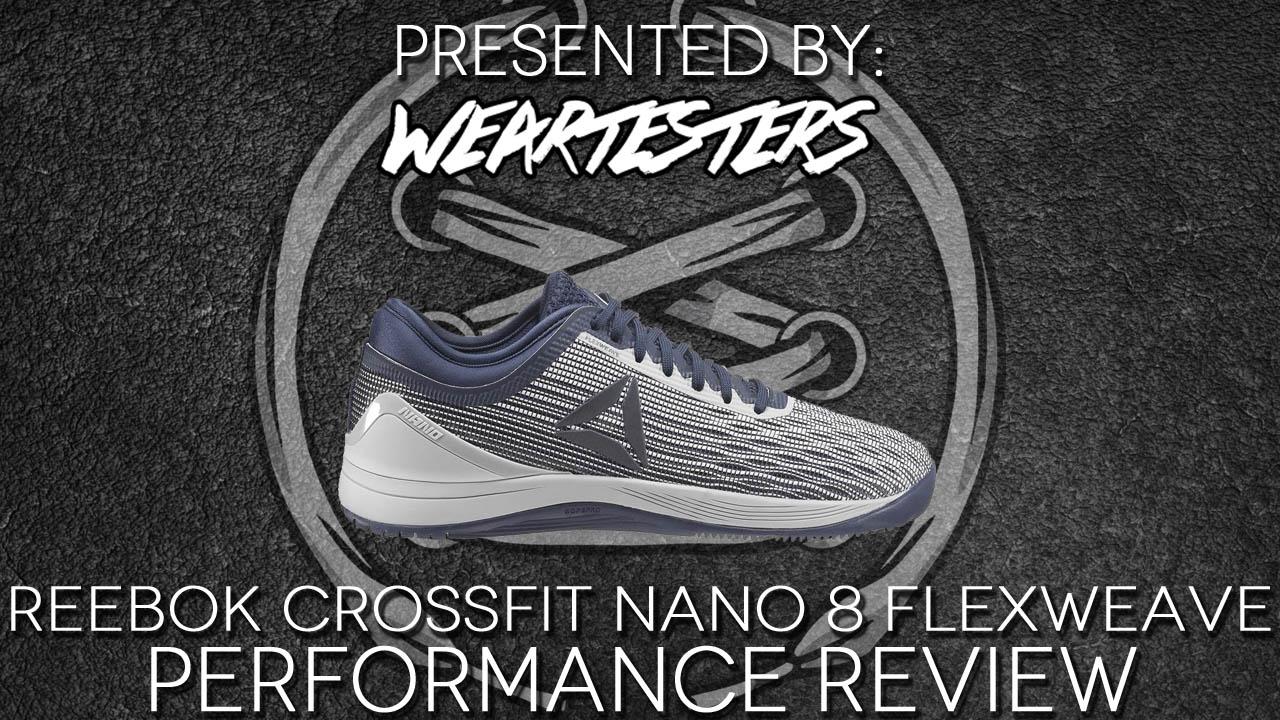 Reebok Crossfit Nano 8 Flexweave Performance Review Duke4005 Weartesters