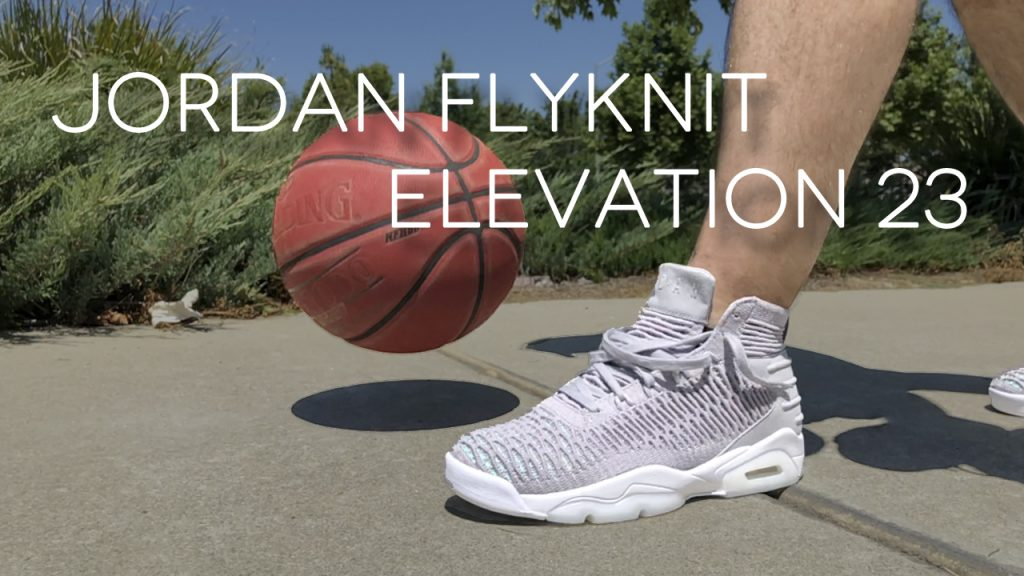 9a3633b6017ba Jordan Flyknit Elevation 23 | Detailed Look and Review - WearTesters