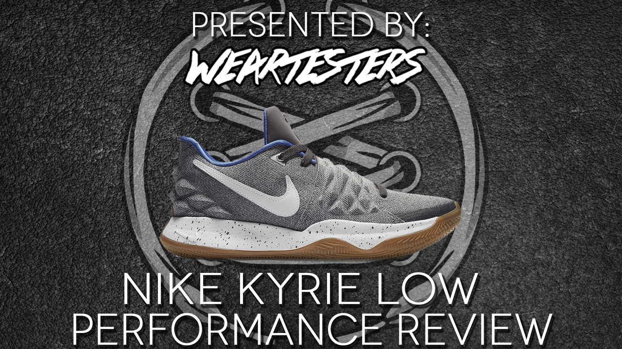 Nike Kyrie Low Performance Review | Duke4005 WearTesters
