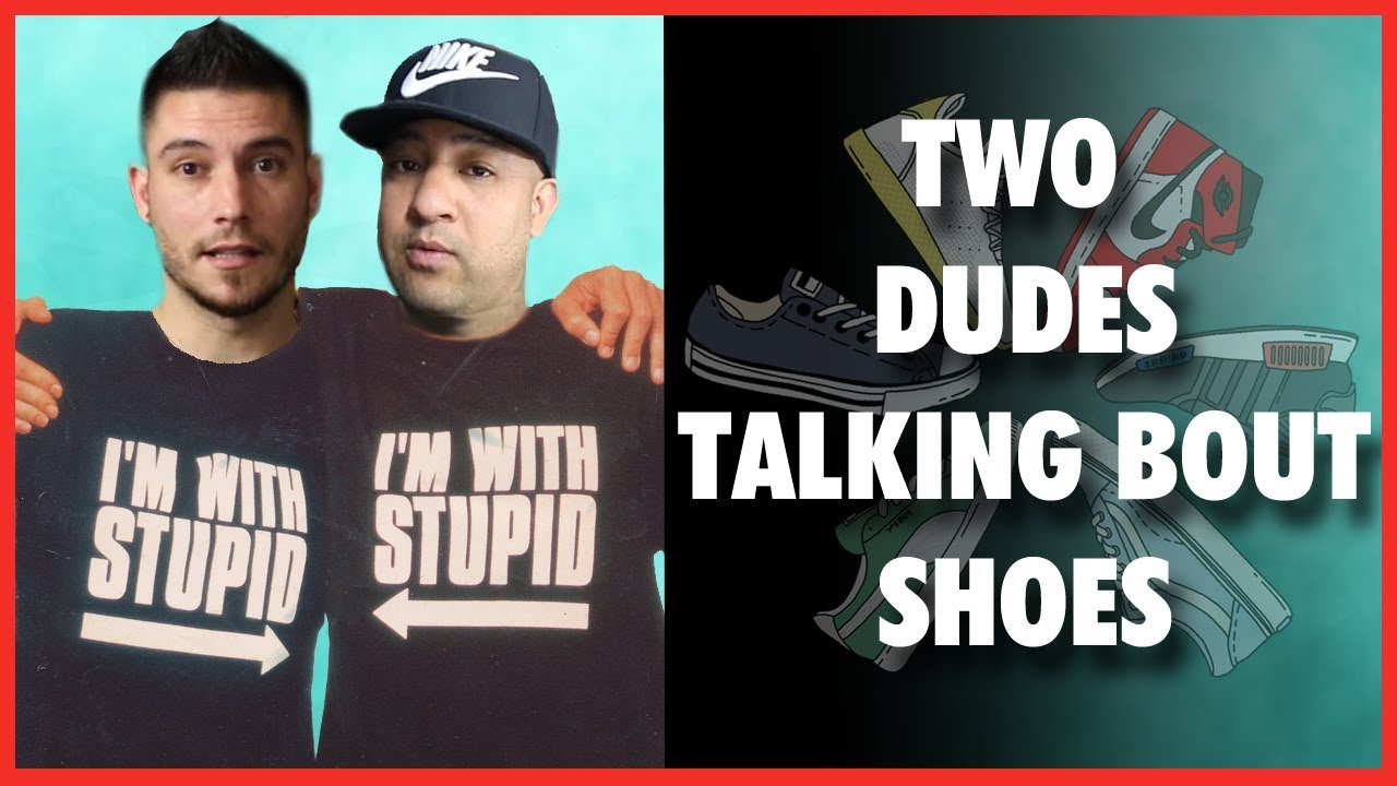 Just Two Dudes Talking About Shoes | WearTesters Trash Talk