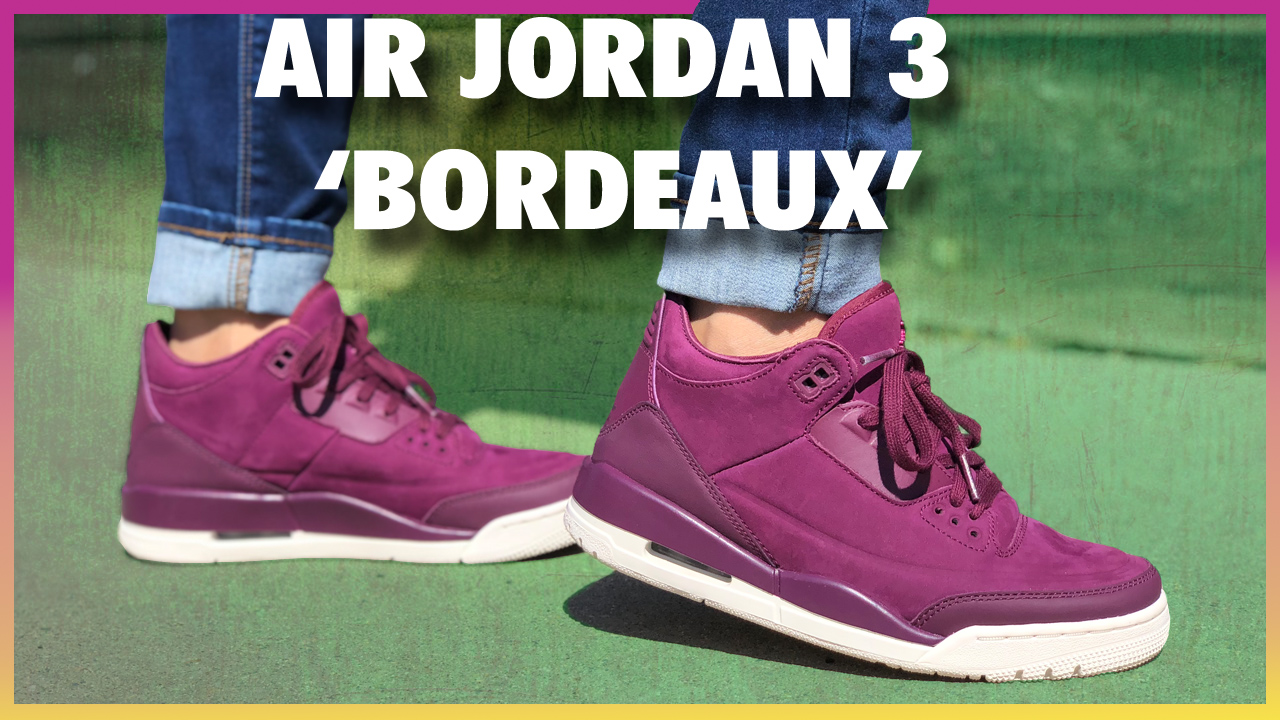 huge discount 4f7cb df144 Women's Air Jordan 3 'Bordeaux' | Detailed Look and Review ...