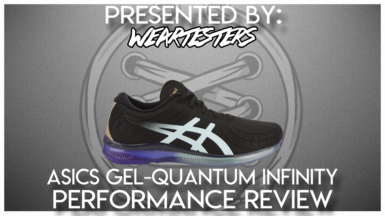 Asics Gel Quantum Infinity Performance Review WearTesters