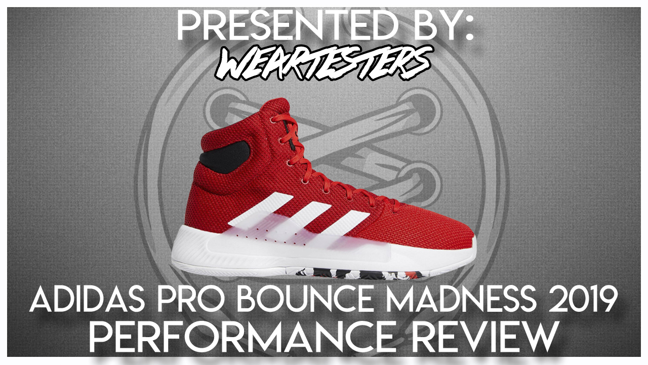 adidas Pro Bounce Madness 2019 Performance Review , WearTesters